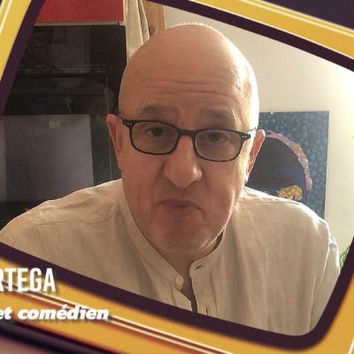 Chick Ortéga acteur comédien confinement obligatoire coronavirus