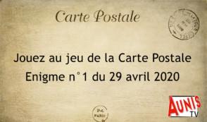 Jouez au jeu de la Carte Postale. Enigme #1 du 29 avril 2020