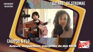 Série. Confinement Obligatoire #7. Avec Calypso et Flo du duo RAUZ