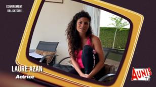 Série. Confinement Obligatoire #11. Avec Laure Azan, actrice confinée mais qui le vit bien