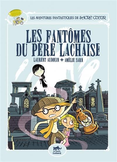 Les fantômes du Père Lachaise (©Laurent Audouin et Amélie Sarn.)